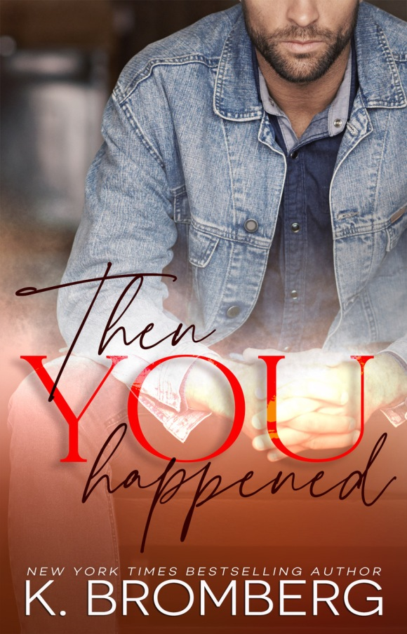 THEN-YOU-HAPPENED-KRISTY-BROMBERG