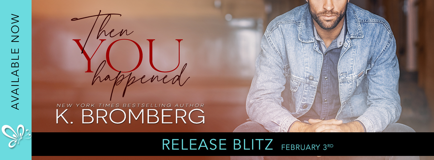 Release Blitz ~ Then You Happened by K. Bromberg
